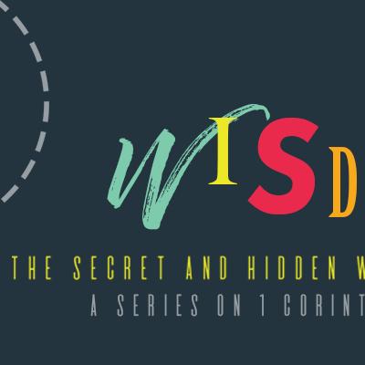 The Secret and Hidden Wisdom of God 8: 1 Corinthians 10.1-12