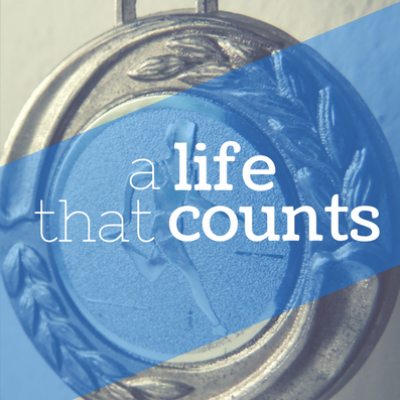 A Life That Counts 1: Philippians 1.27-30