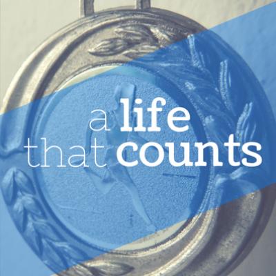 A Life That Counts 6: Philippians 3.12-4.1