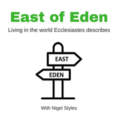 East of Eden (3): Ecclesiastes 3:1-22