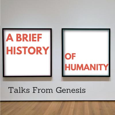 A Brief History of Humanity (8) Genesis 18:16-19:38