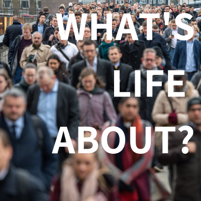 What's Life About? (2) John 8:12-30