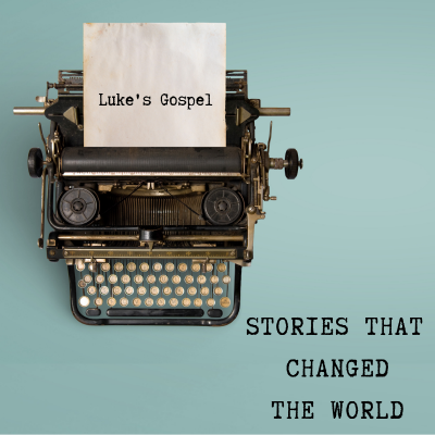 Stories That Changed The World (2) Luke 14:15-24