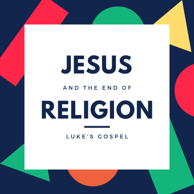 Jesus And The End Of Religion (3) Luke 20:9-19