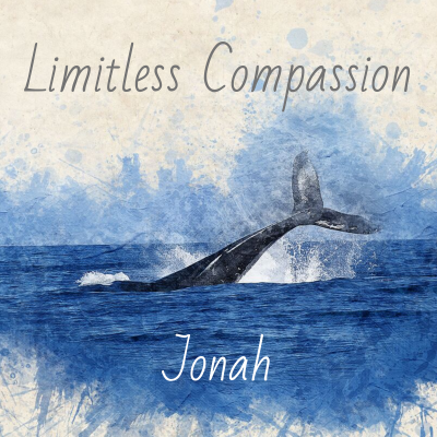 Limitless Compassion (4) Jonah 4 (with Q&A)