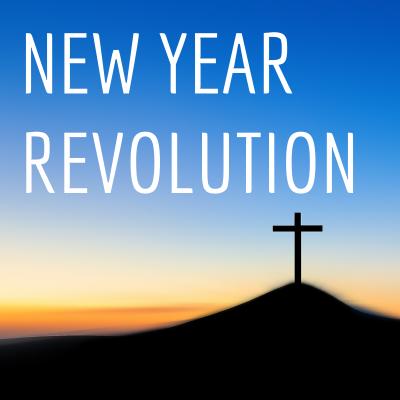 New Year Revolution – 1 John 4:7-12
