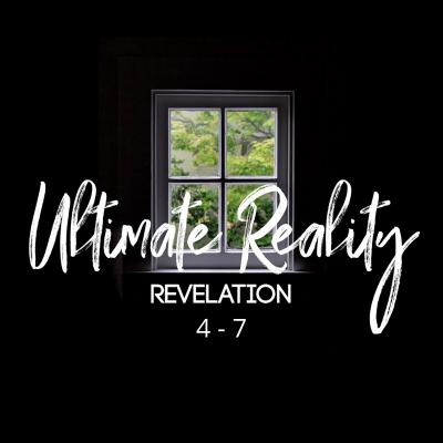 Ultimate Reality (4) Revelation 7