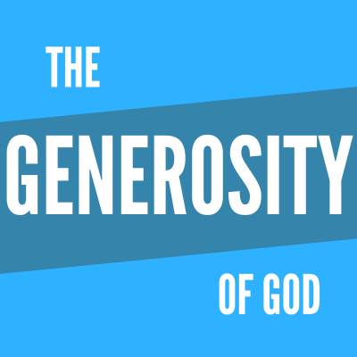The Generosity Of God – 2 Cor 8:1-9