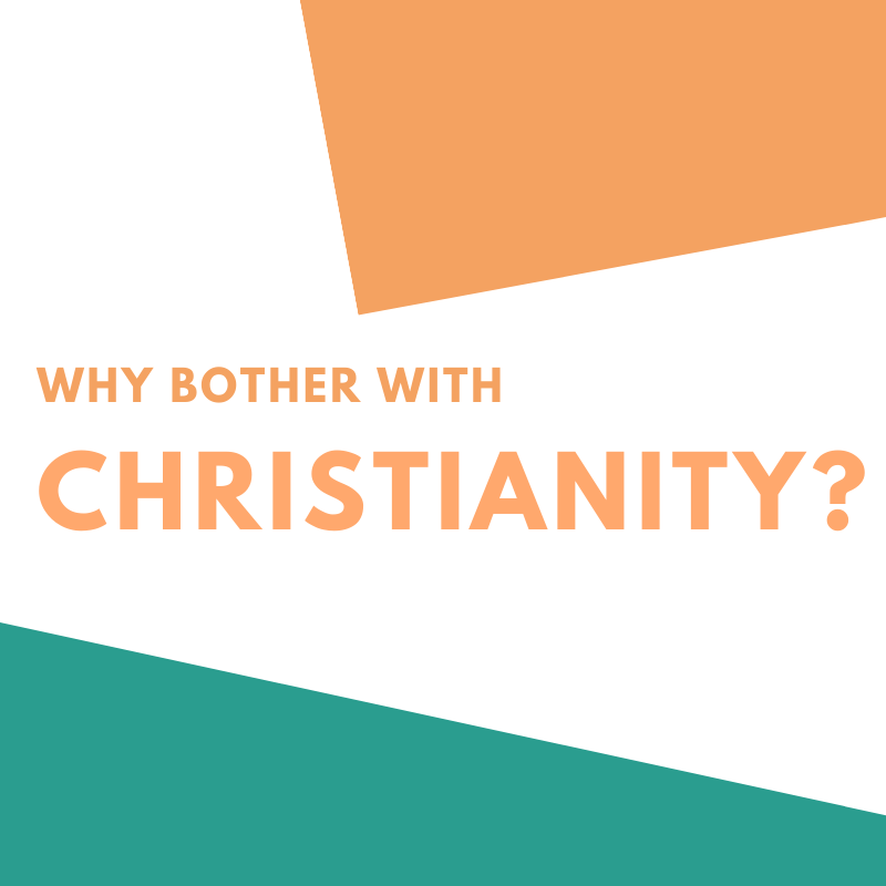 With bother with Christianity?